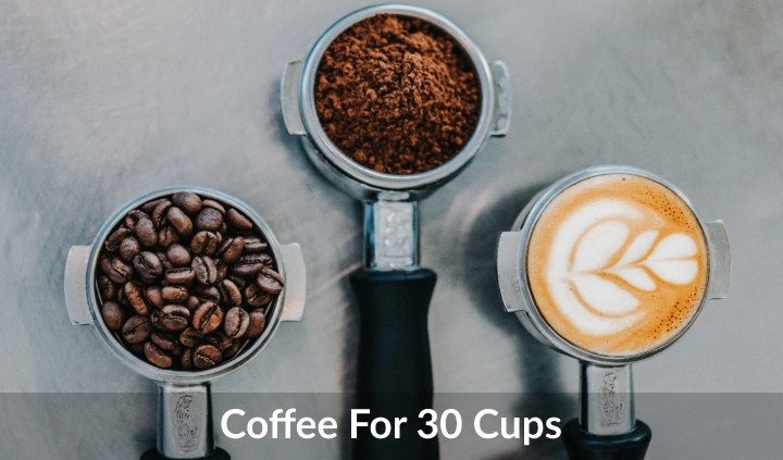 How Much Coffee for 30 Cups