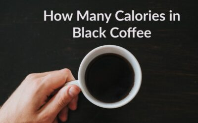 How many Calories in Black Coffee? The Ultimate Guide