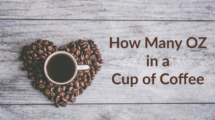 How many oz in a cup of coffee