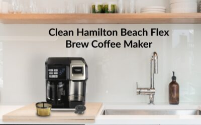 How to Clean Hamilton Beach FlexBrew Coffee Maker?
