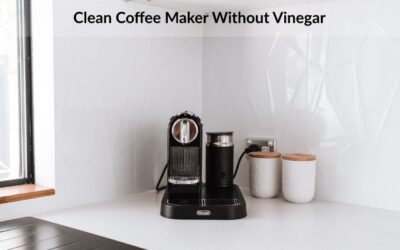 How to Clean Coffee Maker Without Vinegar? 5 Way to Clean!