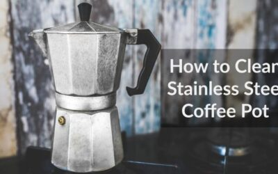 How to Clean Stainless Steel Coffee Pot? 4 Different Ways