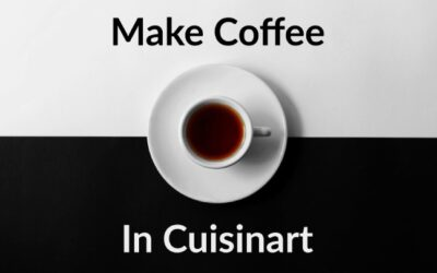 How to Make Coffee in Cuisinart? Complete Step By Step Guide