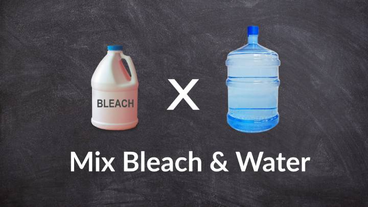 Mix Bleach and Water