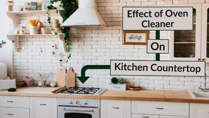 What is the Effect of Oven Cleaner on the Kitchen Countertop?