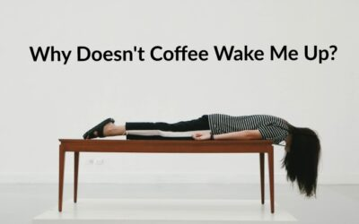 Why doesn't Coffee Wake me Up? 6 Huge Reasons
