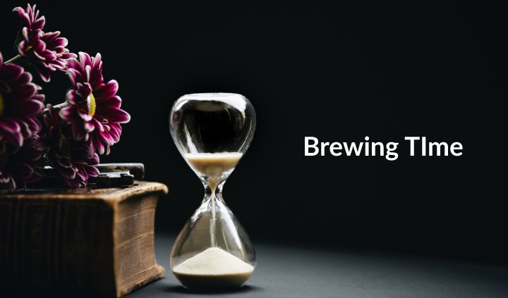 brewing time