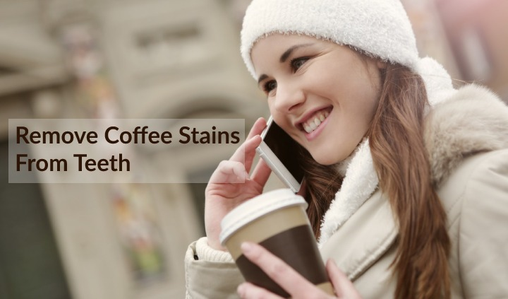 How to Remove Coffee Stains from Teeth? 6 Easy Ways!